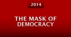 Película The Mask of Democracy