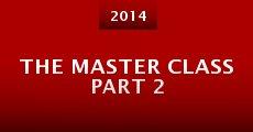 Película The Master Class Part 2