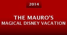 The Mauro's Magical Disney Vacation (2014)