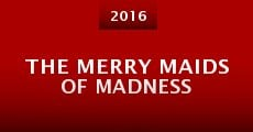 The Merry Maids of Madness (2015)