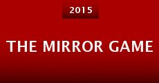 The Mirror Game (2015) stream