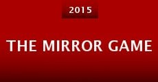 The Mirror Game (2015)