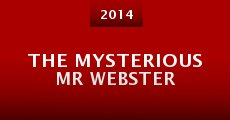 The Mysterious Mr Webster (2014)