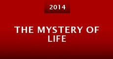 The Mystery of Life (2014) stream