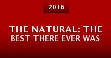 Película The Natural: The Best There Ever Was