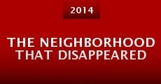 Película The Neighborhood That Disappeared