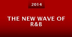 The New Wave of R&B (2014) stream