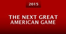 The Next Great American Game (2015)