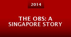 Película The Obs: A Singapore Story