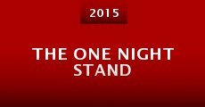 The One Night Stand (2015) stream