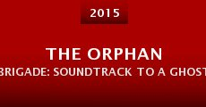 The Orphan Brigade: Soundtrack to a Ghost Story (2015)