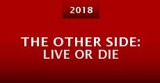 Película The Other Side: Live or Die