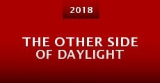 The Other Side of Daylight (2015) stream