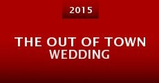The Out of Town Wedding (2015)