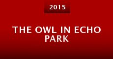 Película The Owl in Echo Park