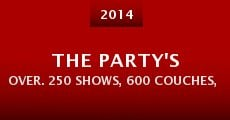 Película The Party's Over. 250 Shows, 600 Couches, 5 Countries & Zero $