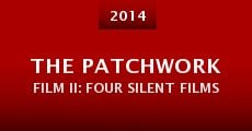 The Patchwork Film II: Four Silent Films (2014)