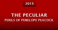The Peculiar Perils of Penelope Peacock (2015)