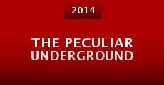 The Peculiar Underground (2014)