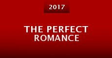 The Perfect Romance (2014) stream