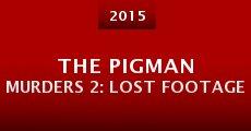 The Pigman Murders 2: Lost Footage (2015) stream