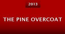 The Pine Overcoat (2013) stream