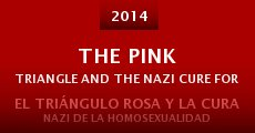 Película The Pink Triangle and the Nazi Cure for Homosexuality