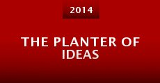 Película The Planter of Ideas