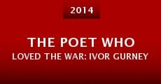 Película The Poet Who Loved the War: Ivor Gurney