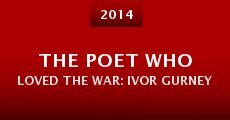 The Poet Who Loved the War: Ivor Gurney (2014)