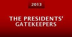 The Presidents' Gatekeepers (2013) stream