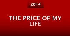 Ver película The Price of My Life