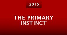 The Primary Instinct (2014) stream