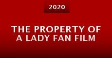 Película The Property of a Lady Fan Film