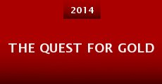 The Quest for Gold (2014) stream