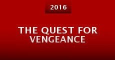 The Quest for Vengeance (2016) stream