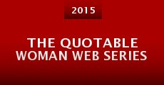 The Quotable Woman Web Series (2015) stream
