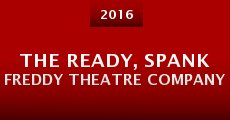 Película The Ready, Spank Freddy Theatre Company