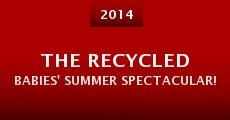 The Recycled Babies' Summer Spectacular! (2014)