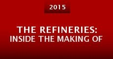 The Refineries: Inside the Making Of (2015) stream