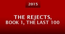 The Rejects, Book 1, the Last 100 (2015) stream