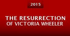 The Resurrection of Victoria Wheeler (2015) stream