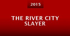 The River City Slayer (2015) stream