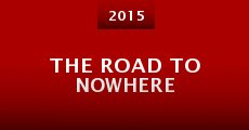 The Road to Nowhere (2015) stream