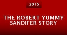 Película The Robert Yummy Sandifer Story