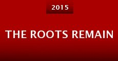The Roots Remain (2014) stream
