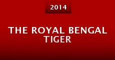 The Royal Bengal Tiger (2014) stream