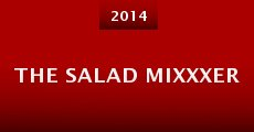 The Salad Mixxxer (2014)