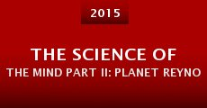 The Science of the Mind Part II: Planet Reynolds (2015)