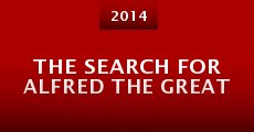 The Search for Alfred the Great (2014) stream